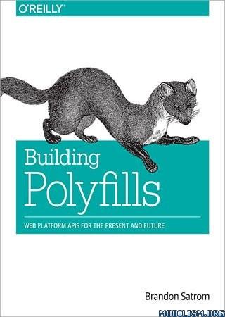 Building Polyfills: Web Platform APIs by Brandon Satrom  +