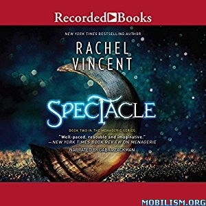 Download ebook Spectacle (Menagerie #2) by Rachel Vincent (.MP3)