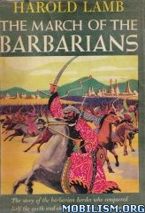 The March of the Barbarians by Harold Lamb