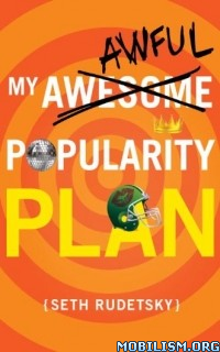 Download ebook My Awesome/Awful Popularity Plan by Seth Rudetsky (.ePUB)
