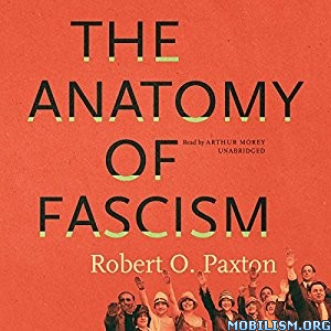 Download ebook The Anatomy of Fascism by Robert O. Paxton (.MP3)