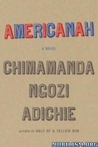 Download ebook Americanah by Chimamanda Ngozi Adichie (.ePUB)
