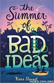 Download ebook The Summer of Bad Ideas by Kiera Stewart (.ePUB)