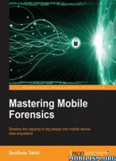 Download Mastering Mobile Forensics by Soufiane Tahiri (.PDF)
