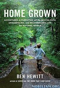 Download ebook Home Grown by Ben Hewitt (.ePUB)(.MOBI)(.AZW3)