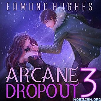 Arcane Dropout 3 by Edmund Hughes (.M4B)