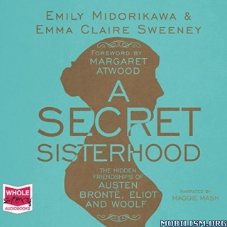A Secret Sisterhood by Emily Midorikawa, Emma Claire Sweeney