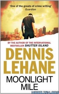 Download ebook Moonlight Mile by Dennis Lehane (.MP3)