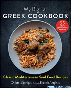 My Big Fat Greek Cookbook by Christos Sourligas +