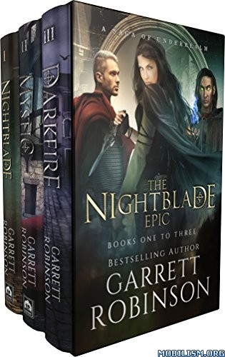 Download The Nightblade Epic Box Set by Garrett Robinson (.ePUB)+