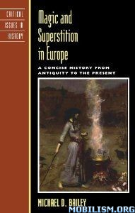 Download ebook Magic & Superstition in Europe by Michael D Bailey (.ePUB)