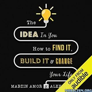 The Idea in You by Martin Amor, Alex Pellew
